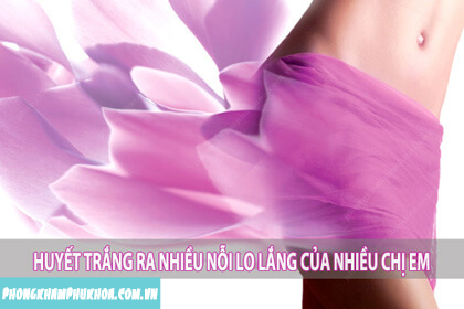 Cách trị bệnh huyết trắng ra nhiều ở phụ nữ