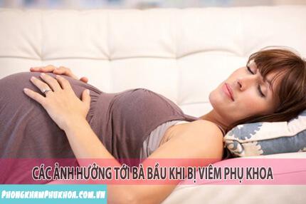 Mang thai bị viêm phụ khoa có ảnh hưởng gì?